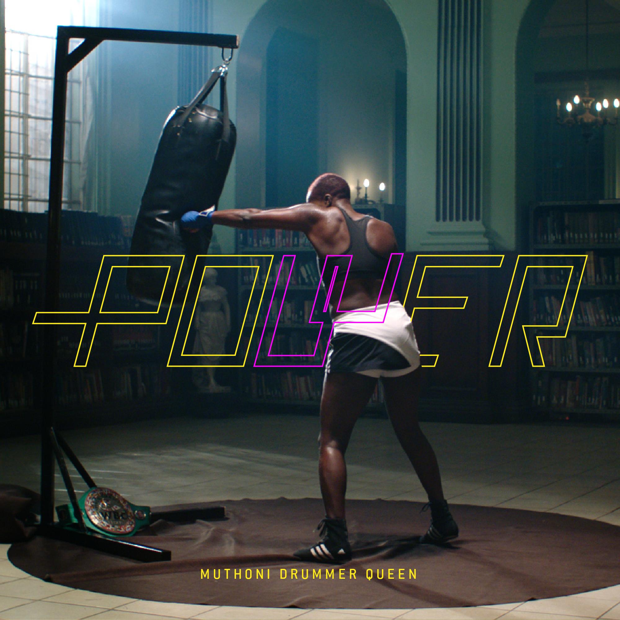"""Muthoni Drummer Queen : """"Power"""""""